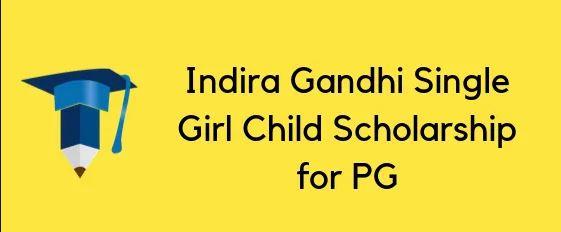 Indira Gandhi Scholarship