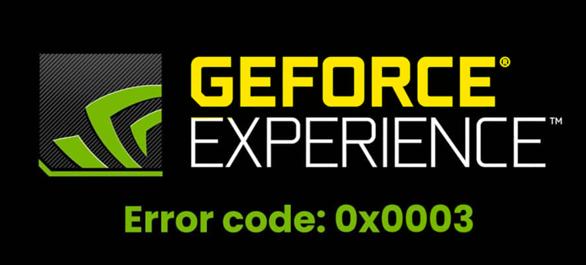 nvidia geforce experience error code 0x0003